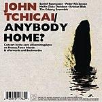 John Tchicai Anybody Home?