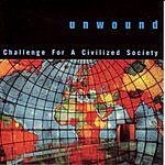 Unwound Challenge for a Civilized Society