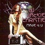 DJ Jackie Christie Made 4 U