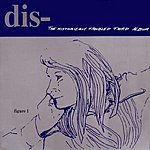 Dis- The Historically Troubled Third Album
