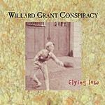 Willard Grant Conspiracy Flying Low
