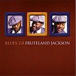 Fruteland Jackson Blues 2.0