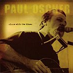 Paul Oscher Alone With The Blues