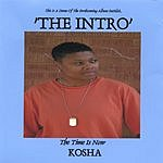 Kosha This Is A Demo Of The Forthcoming Album 'The Intro'
