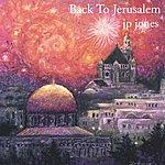 J.P. Jones Back To Jerusalem