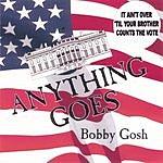 Bobby Gosh Anything Goes