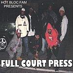 Hot Bloc Fam Full Court Press