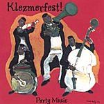 Klezmerfest! Party Music