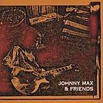 Johnny Max Johnny Max & Friends