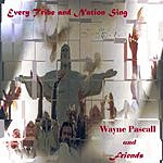 Wayne Pascall Every Tribe And Nation Sing
