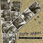 Keith Urban Making Memories Of Us