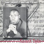 Kenneth Taylor Good Shepherd Productions Presents Kenneth Taylor