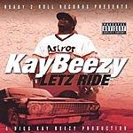 Kay Beezy Letz Ride (Parental Advisory)