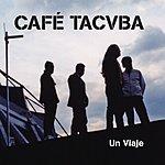 Café Tacuba Un Viaje