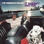 The Underdog Project It Doesn't Matter