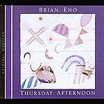 Brian Eno Thursday Afternoon (Original Masters)