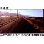 Larry Gatlin & The Gatlin Brothers Band Best Of Larry Gatlin & The Gatlin Brothers