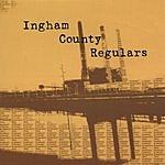 The Ingham County Regulars Ingham County Regulars