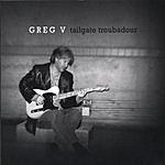 Greg V Tailgate Troubadour