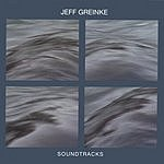 Jeff Greinke SOUNDTRACKS