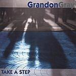 Grandon Gray Take A Step
