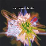 The Incredible Din The Incredible Din