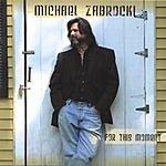 Michael Zabrocki For This Moment