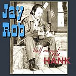 Jay Rob Half As Good As Hank