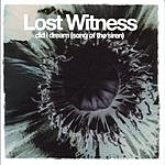 Lost Witness Did I Dream (Song To The Siren)