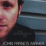 John Francis Maher The Philadelphia EP
