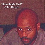 John Knight Somebody Lied