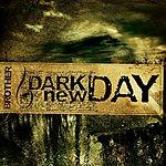 Dark New Day Brother