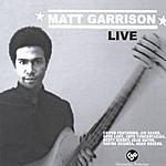 Matthew Garrison Matthew Garrison Live