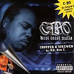 C-Bo West Coast Mafia (Chopped And Screwed By O.G. Ron C.) (Parental Advisory)