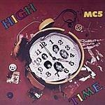 MC5 High Time