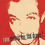 Rain Metric For The Drops
