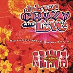 Mad Professor Dub You Crazy With Love, Vol.2