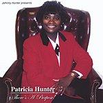 Patricia Hunter There's A Purpose!