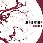 Janis Figure Throttled