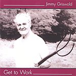 Jimmy Griswold Get To Work