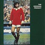 The Wedding Present George Best Plus