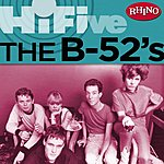 The B-52's Rhino Hi-Five: The B-52's