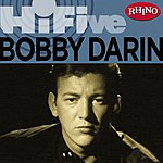 Bobby Darin Rhino Hi-Five: Bobby Darin