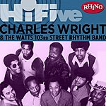 Charles Wright Rhino Hi-Five: Charles Wright & The Watts 103rd St. Rhythm Band
