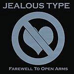The Jealous Type Farewell To Open Arms (Parental Advisory)