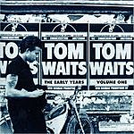 Tom Waits The Early Years, Vol.1