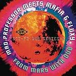 Mad Professor Sci-Fi Dub Series Part 1: From Mars With Dub