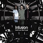 Infusion Girls Can Be Cruel (5-Track Maxi-Single)