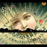 Steel Train Twilight Tales From The Praries Of The Sun