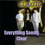 Classic Everything Seems Clear